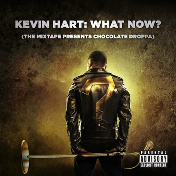 Kevin Hart; What Now? Mixtape