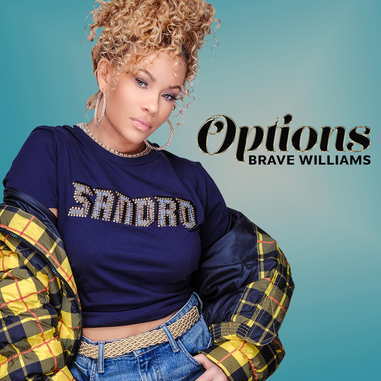 "Brave Williams ""Options"""