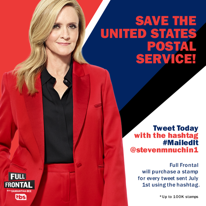 Samantha Bee Mailed It Campaign