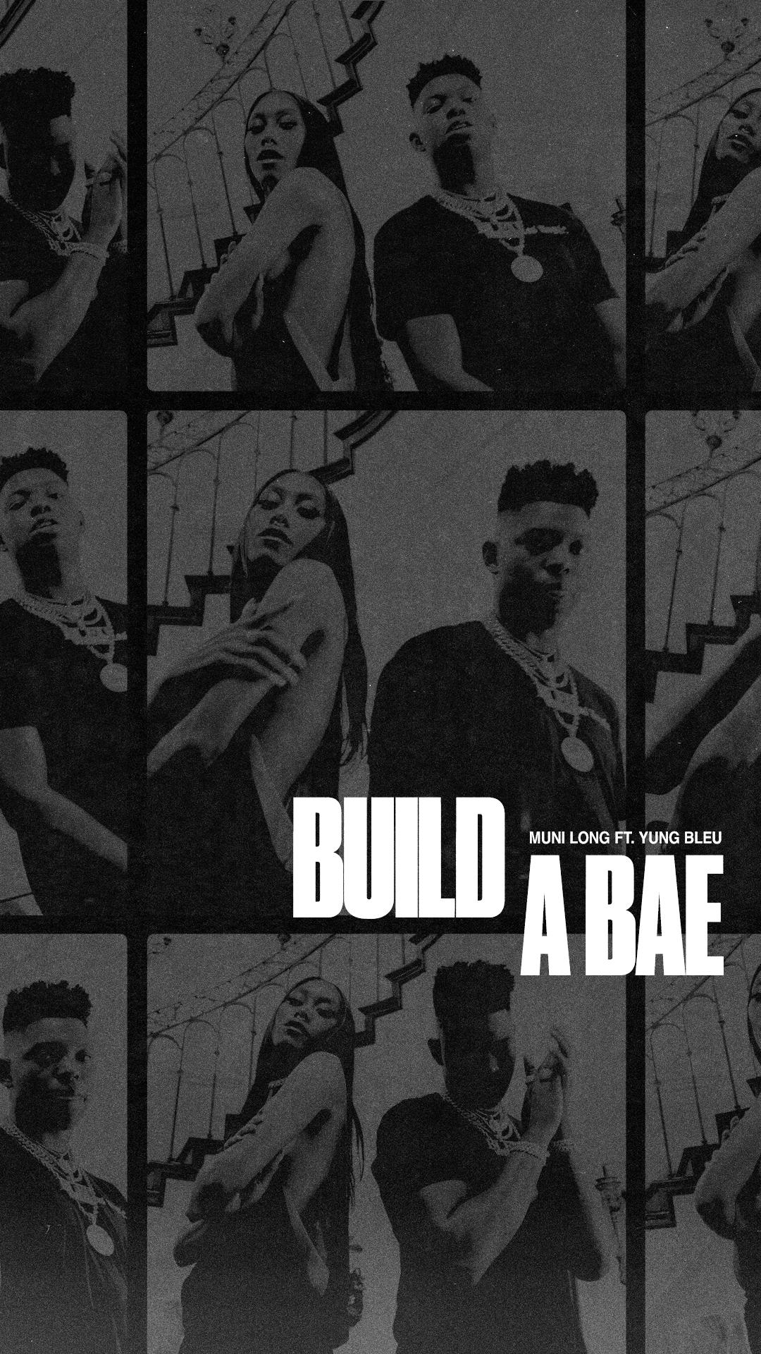 """Muni Long Yung Bleu """"Build A Bae"""""""