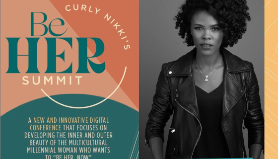 Women Making Moves: Curly Nikki Launches The Be Her Summit March 6th!