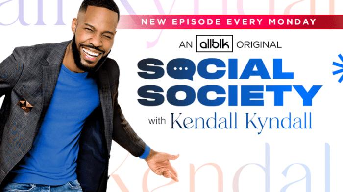Social Society key art for Kendall Kyndall ALLBLK variety talk show