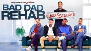 Bad Dad Rehab: The Next Session